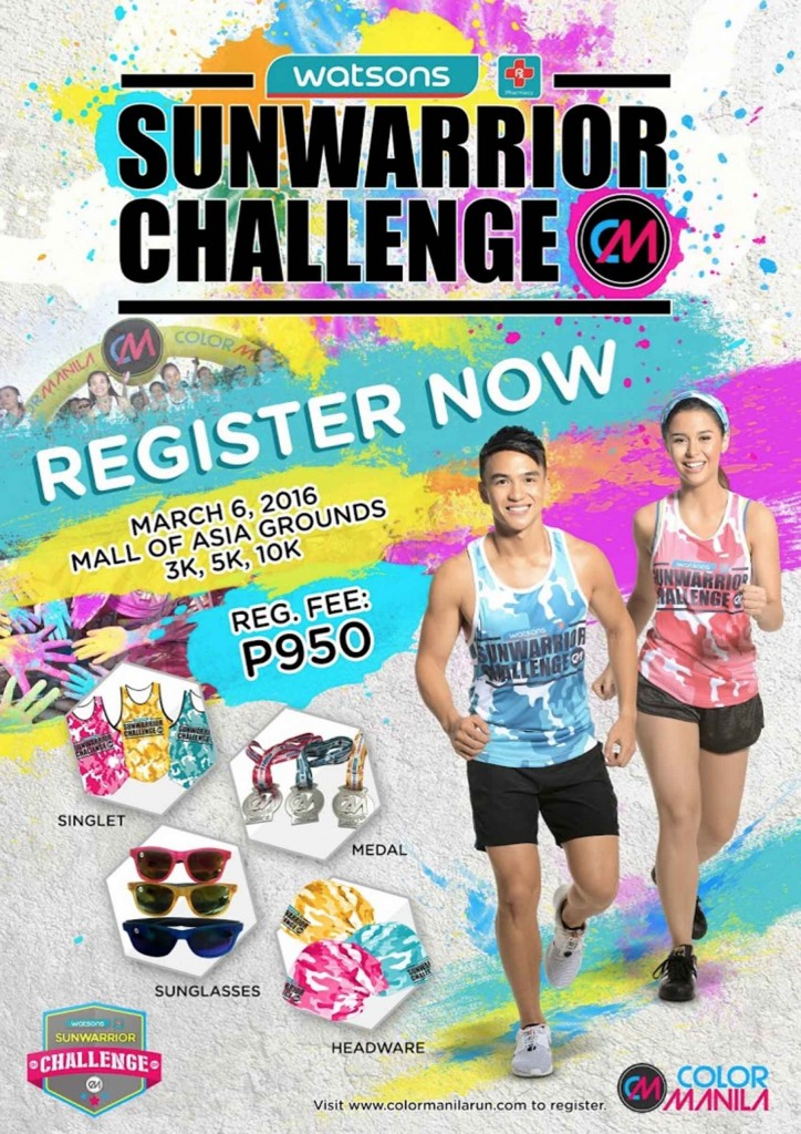 Start summer early and unite with your fellow Sun Warriors in Watsons SunWarrior Challenge on March 6, 2016 in SM Mall of Asia Grounds. In partnership with Color Manila, Watsons once again brings the most colorful and vibrant fun run with exciting obstacles and a party rolled into one. Run 3k, 5k or 10k at P950 Registration fee which includes a singlet, head wear, sunglasses, finisher's medal, color packet and a whole lot more. Visit www.colormanilarun.com to register. Hurry! Limited slots only. BMS.